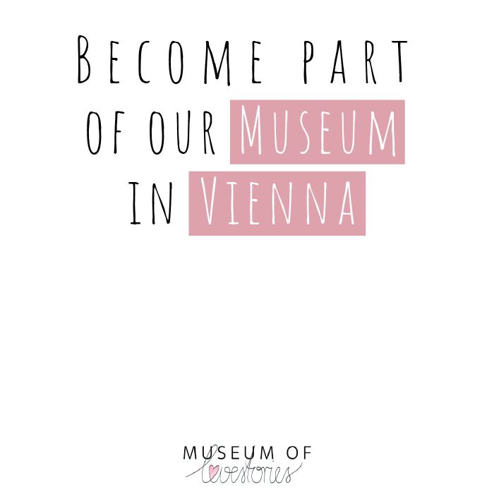 Become a part of our museum in Vienna