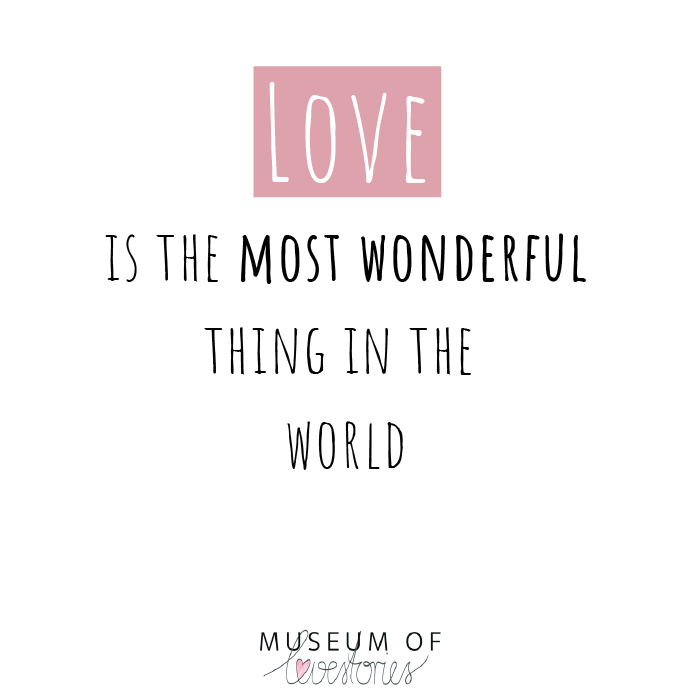 Love is the most wonderful thing in the earth