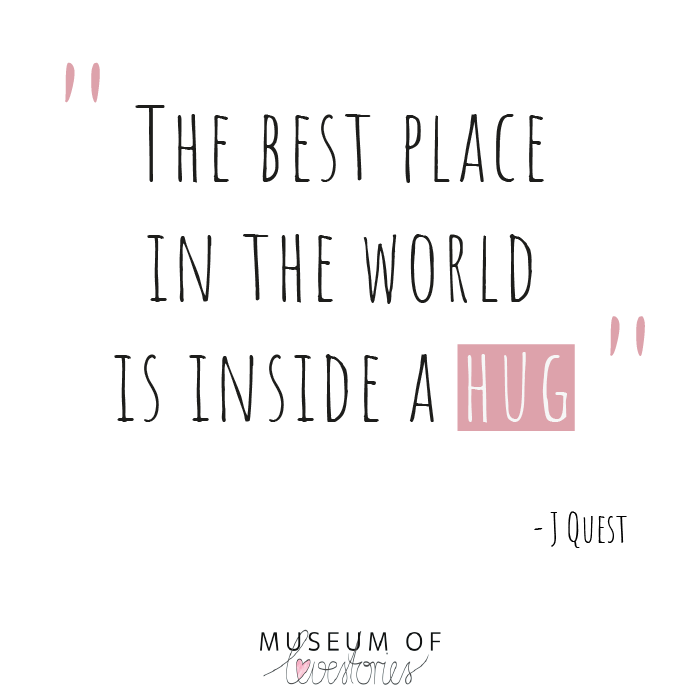 The best place in the world is inside a hug